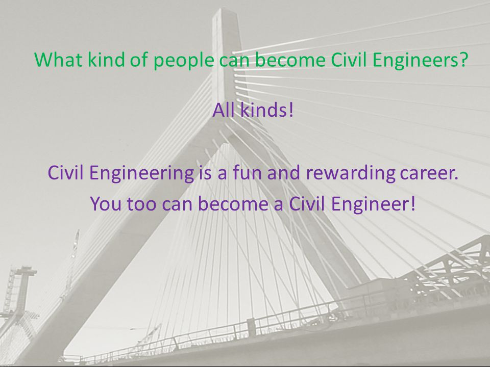 What kind of people can become Civil Engineers
