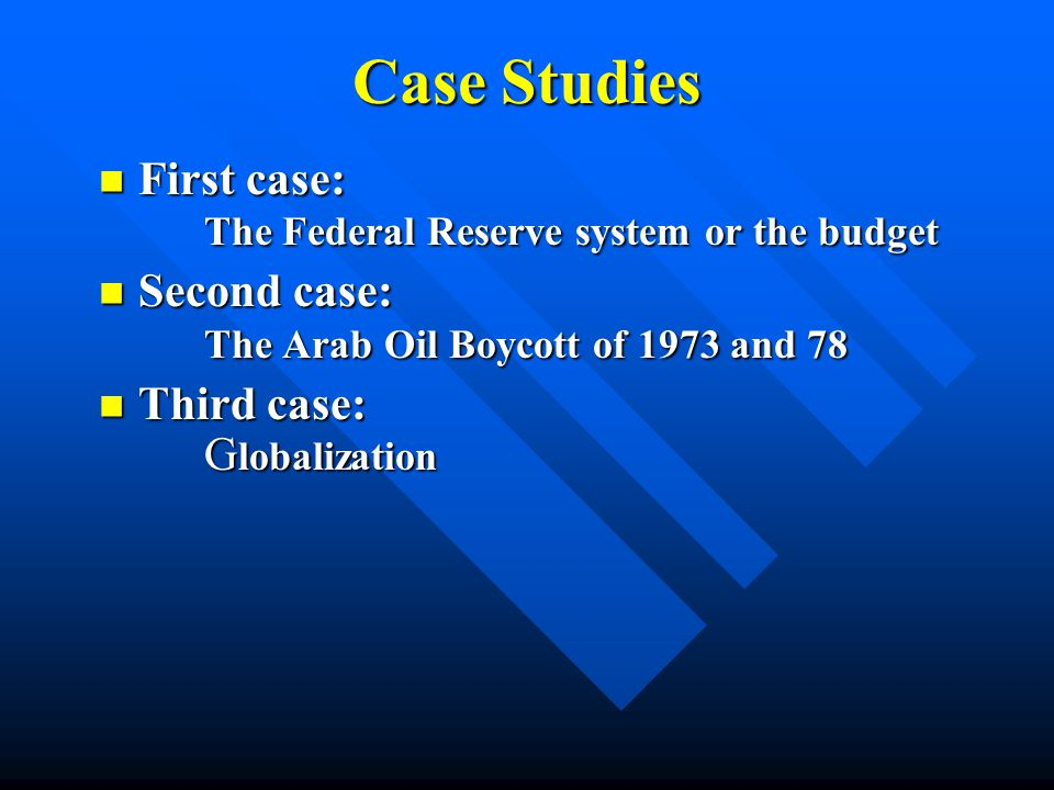 Case Studies First case: The Federal Reserve system or the budget