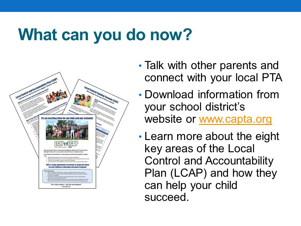 What can you do now Talk with other parents and connect with your local PTA.