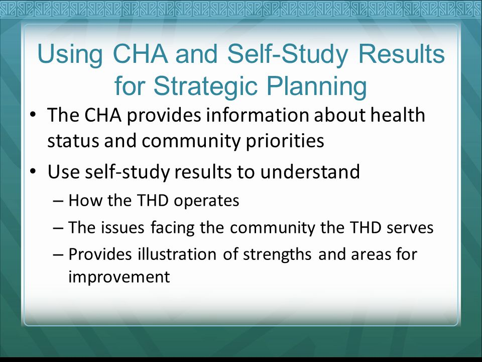 Using CHA and Self-Study Results for Strategic Planning