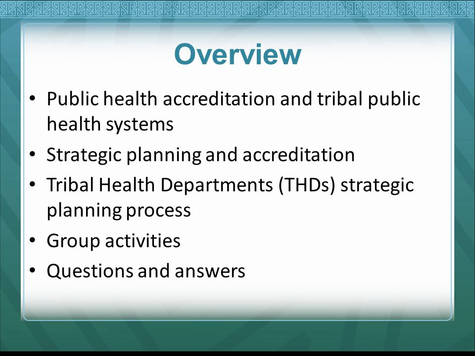 Overview Public health accreditation and tribal public health systems