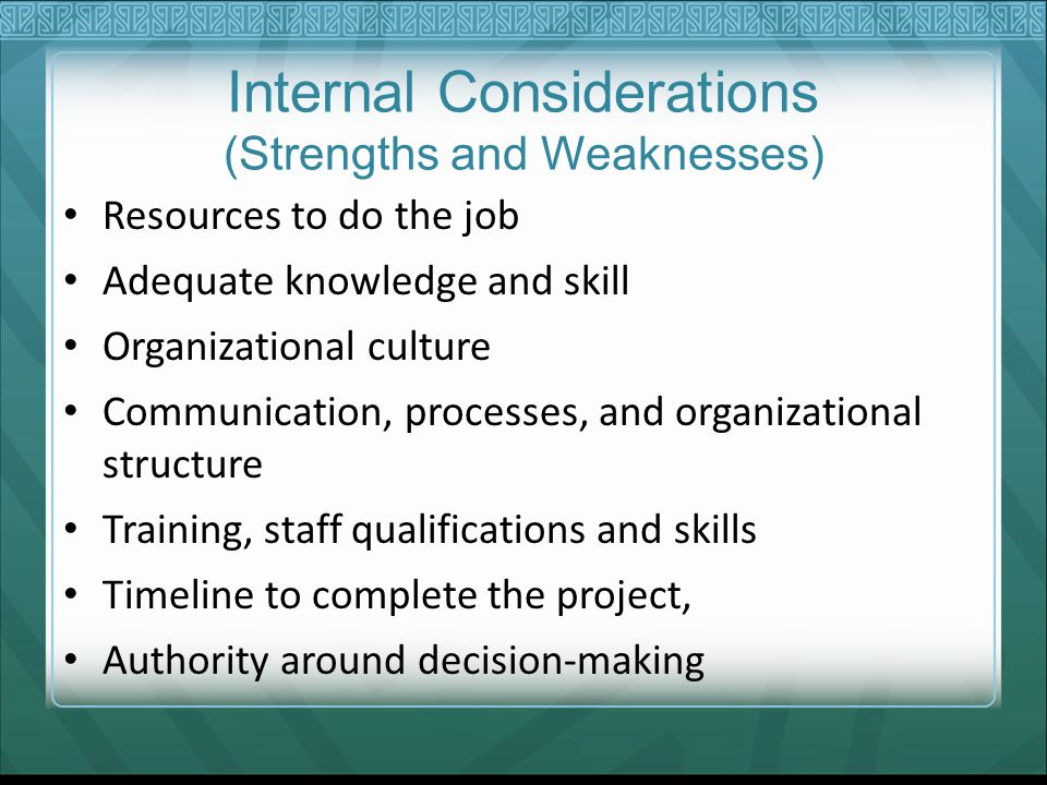 Internal Considerations (Strengths and Weaknesses)