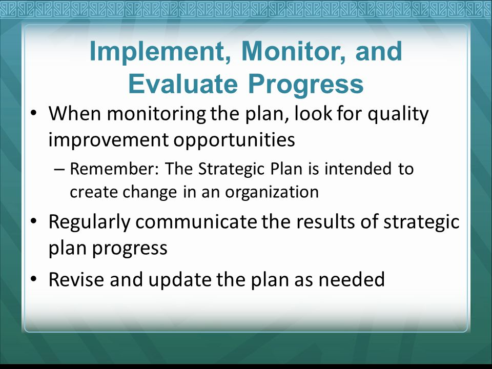 Implement, Monitor, and Evaluate Progress