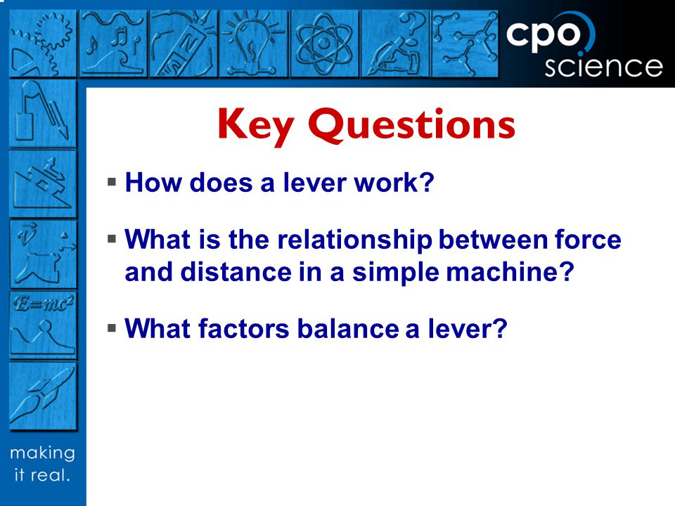 Key Questions How does a lever work