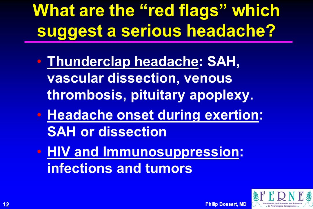 What are the red flags which suggest a serious headache