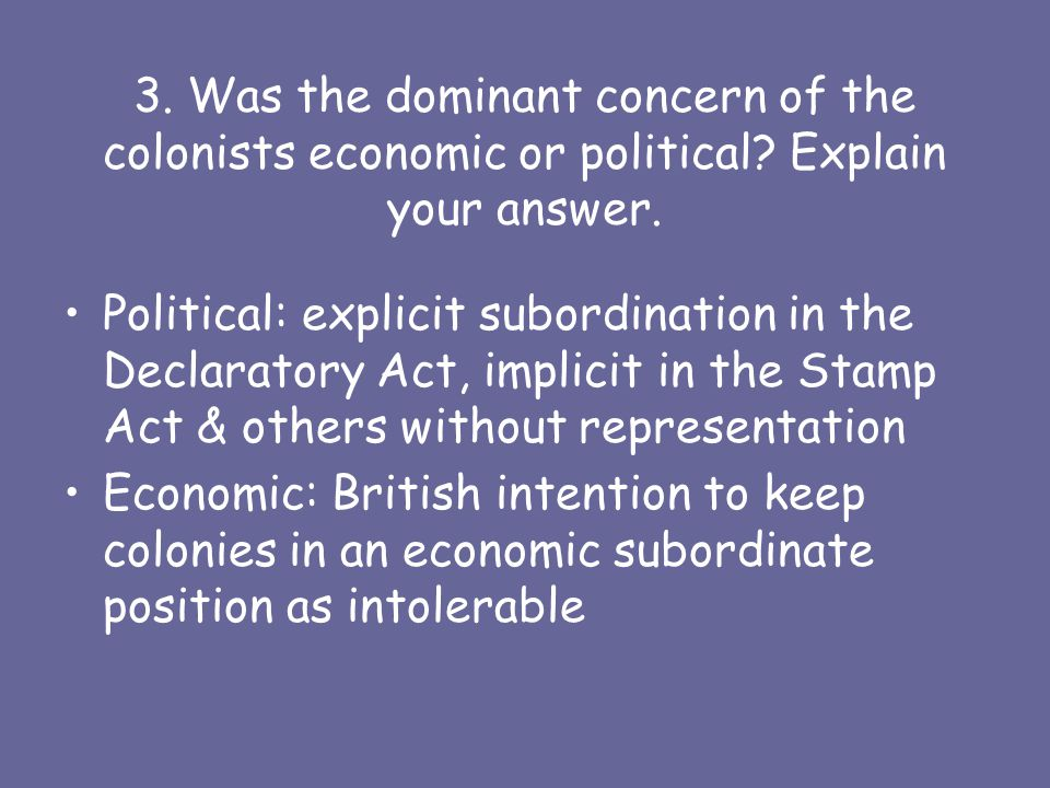 3. Was the dominant concern of the colonists economic or political