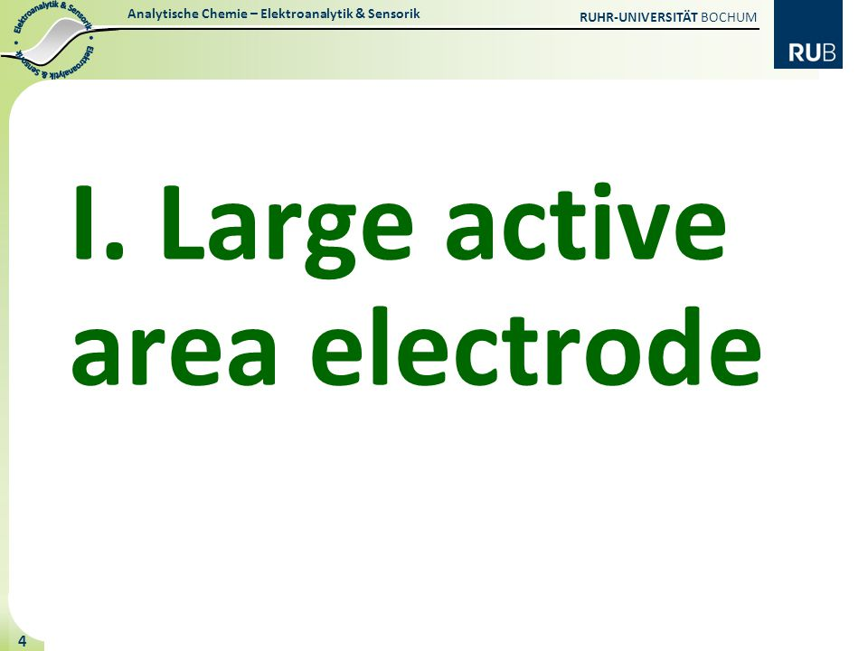I. Large active area electrode
