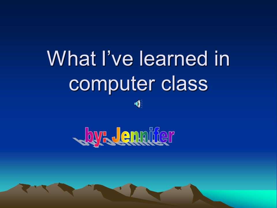 what i learned in computer class