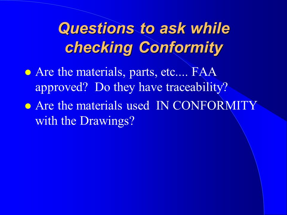 Questions to ask while checking Conformity