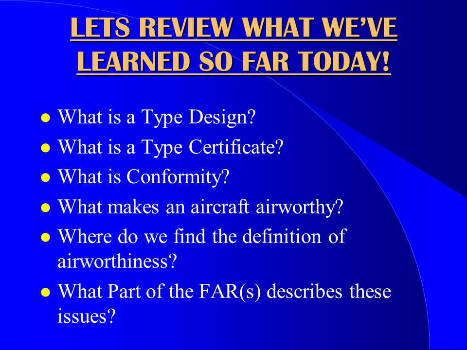 LETS REVIEW WHAT WE'VE LEARNED SO FAR TODAY!