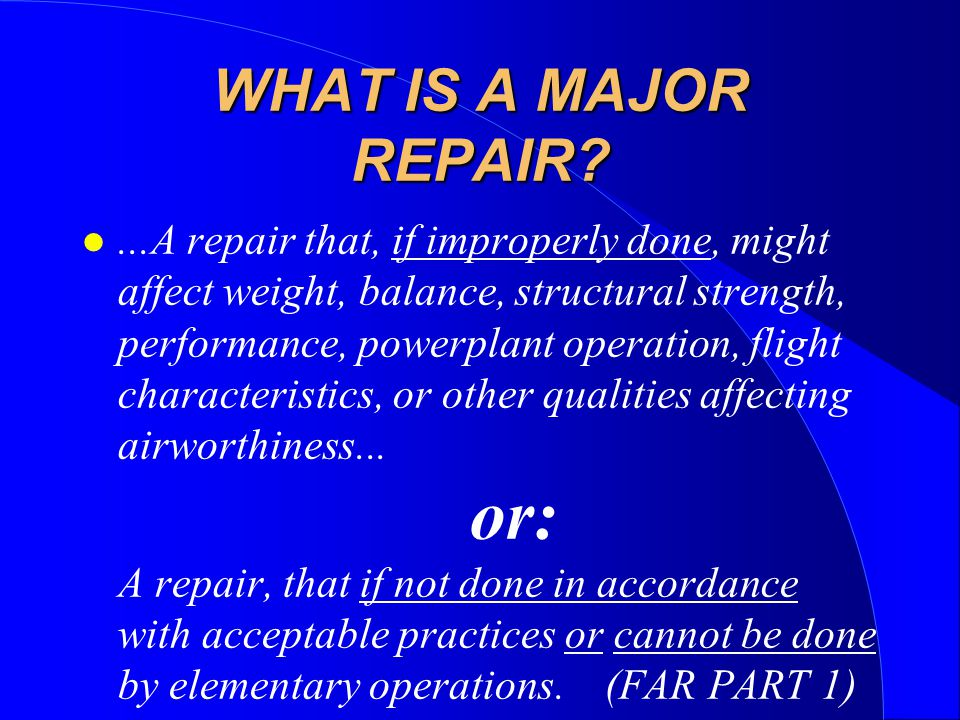 WHAT IS A MAJOR REPAIR