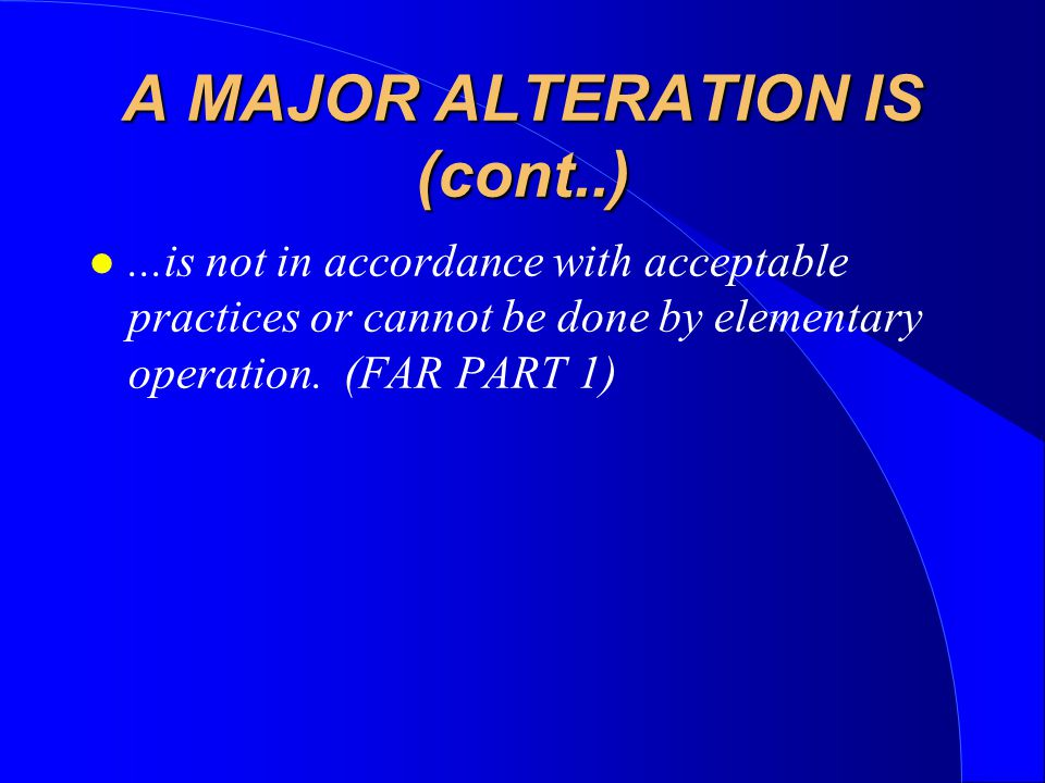 A MAJOR ALTERATION IS (cont..)