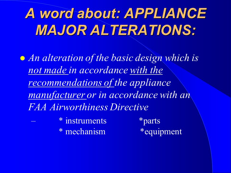 A word about: APPLIANCE MAJOR ALTERATIONS: