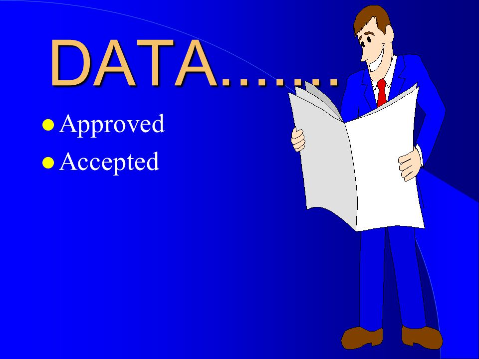 DATA............ Approved Accepted