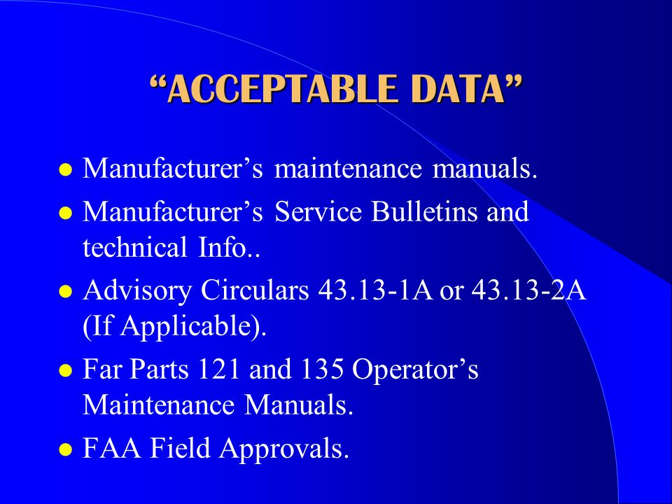 ACCEPTABLE DATA Manufacturer's maintenance manuals.