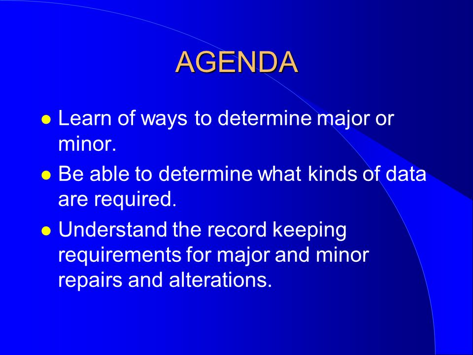 AGENDA Learn of ways to determine major or minor.