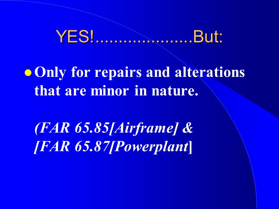 YES! But: Only for repairs and alterations that are minor in nature.