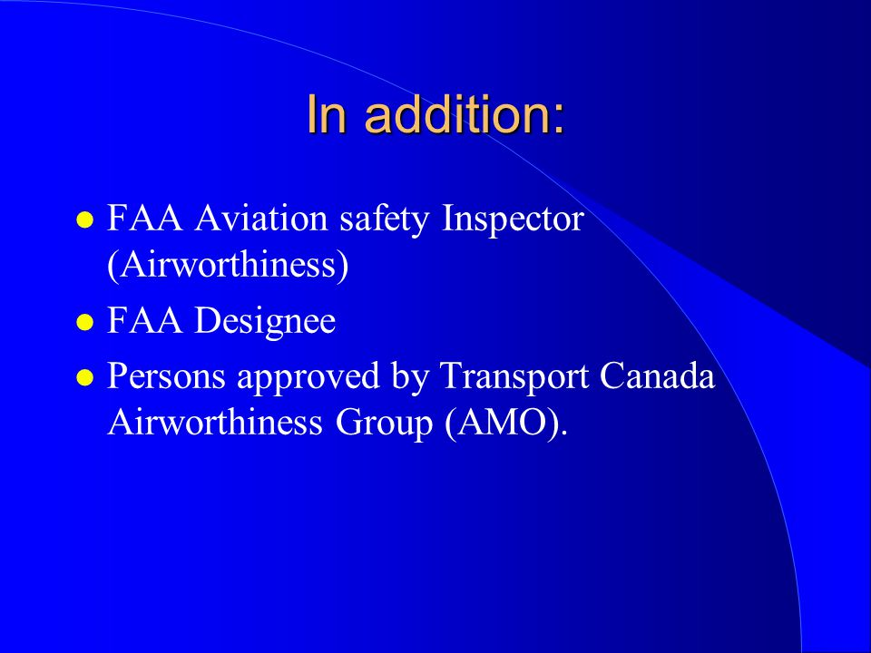 In addition: FAA Aviation safety Inspector (Airworthiness)