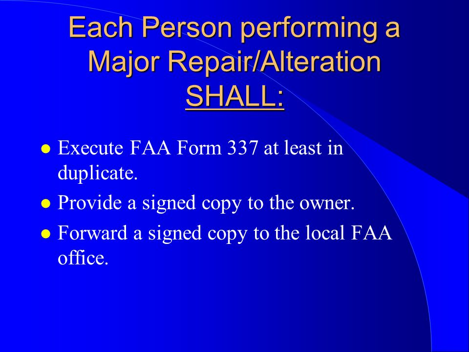 Each Person performing a Major Repair/Alteration SHALL: