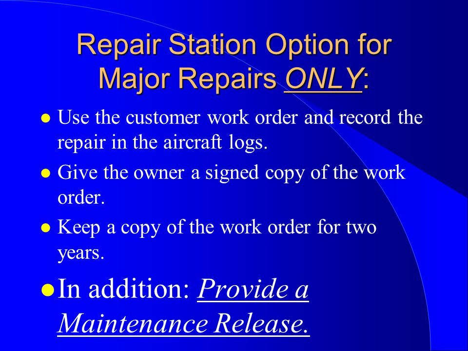 Repair Station Option for Major Repairs ONLY: