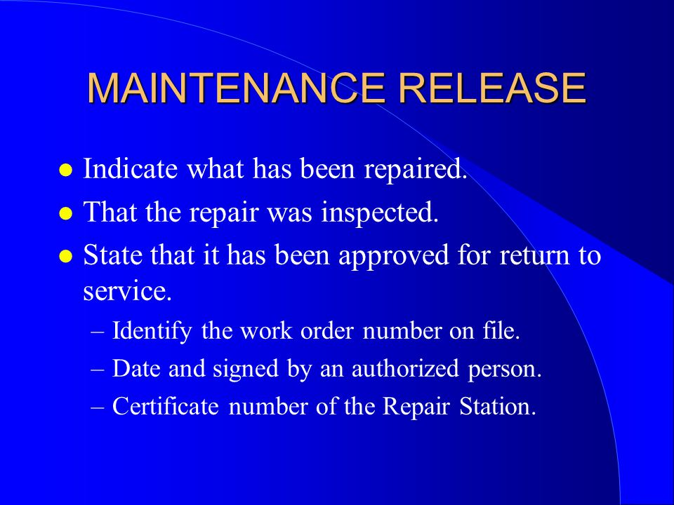 MAINTENANCE RELEASE Indicate what has been repaired.