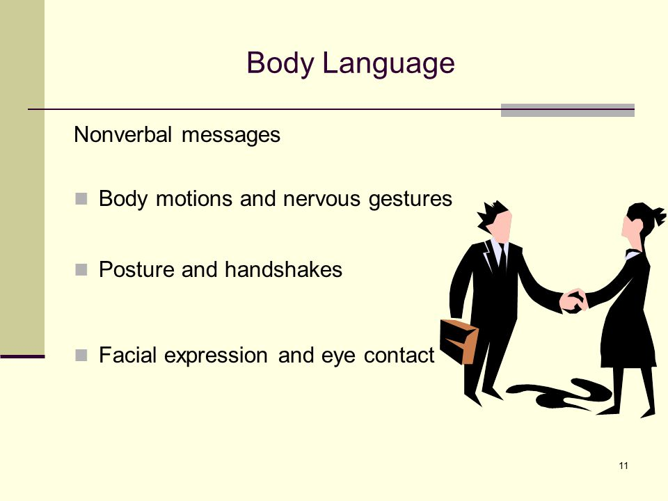 Body Language Nonverbal messages Body motions and nervous gestures