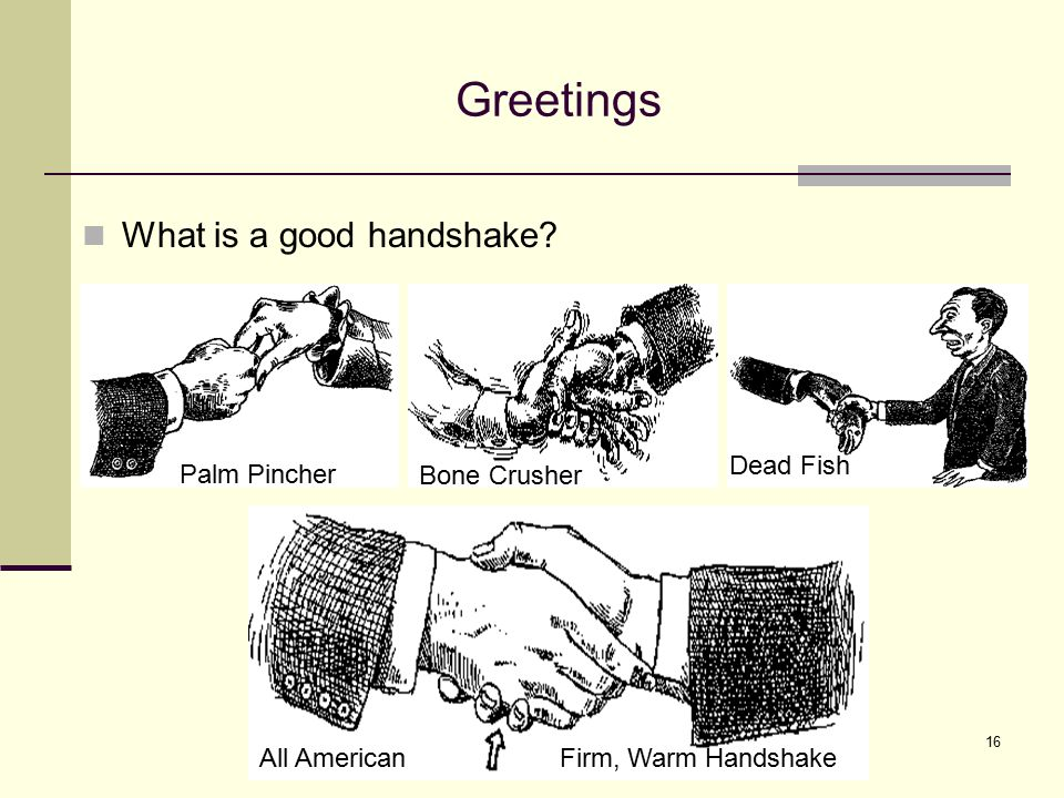 Greetings What is a good handshake Dead Fish Palm Pincher