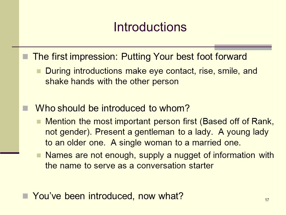 Introductions The first impression: Putting Your best foot forward