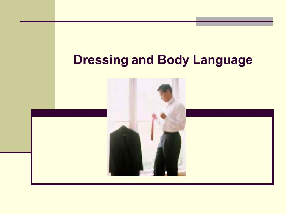 Dressing and Body Language