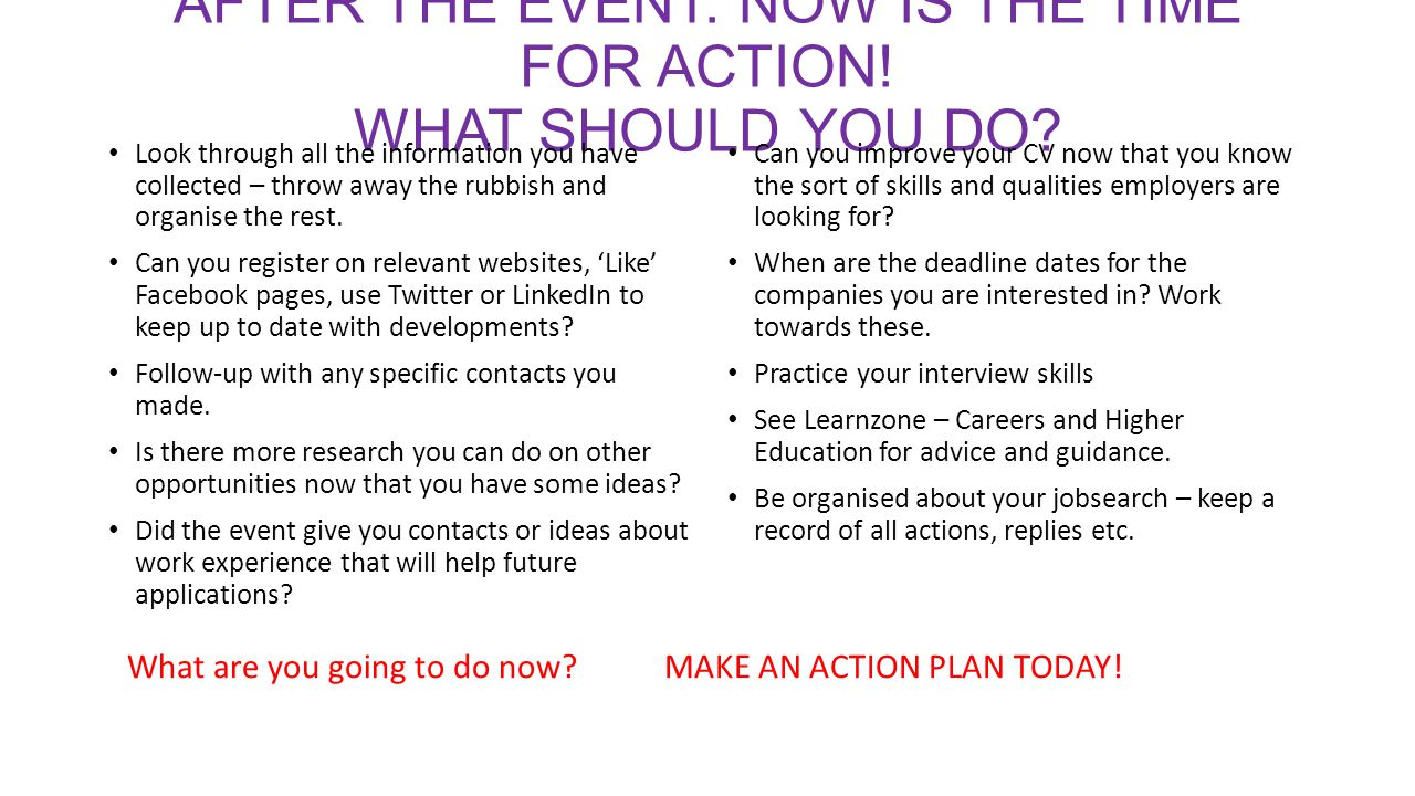 AFTER THE EVENT: now is the time for action! What should you do