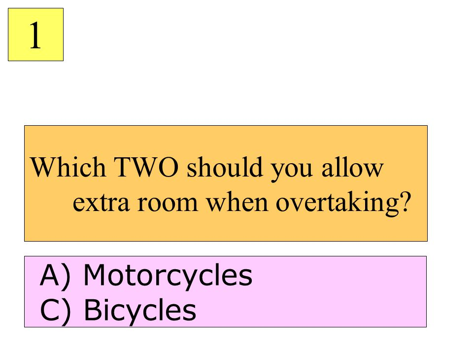 Which TWO should you allow extra room when overtaking