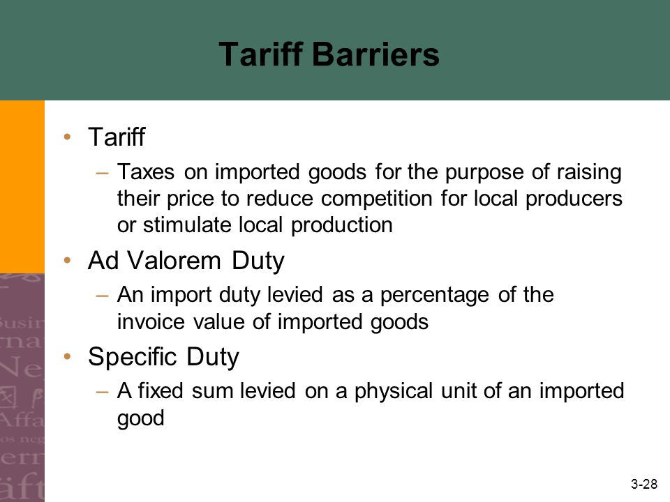 Tariff Barriers Tariff Ad Valorem Duty Specific Duty