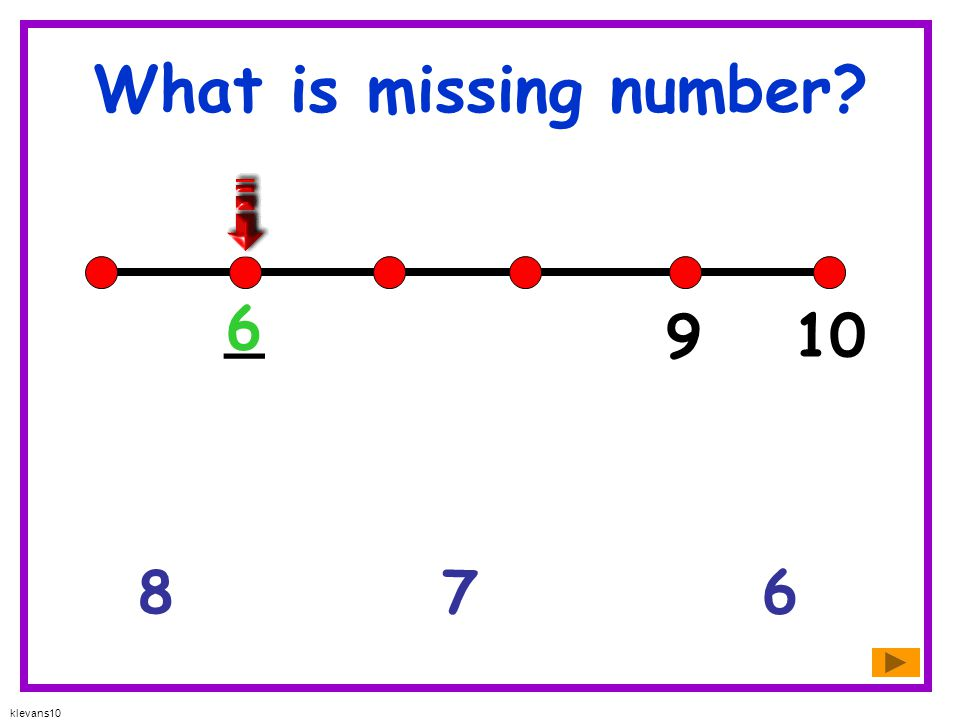 What is missing number _ 6 9 10 8 7 6 klevans10