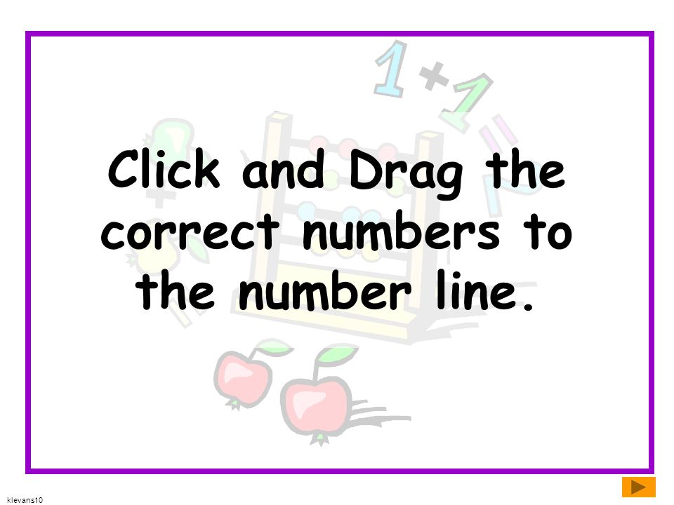 Click and Drag the correct numbers to the number line.