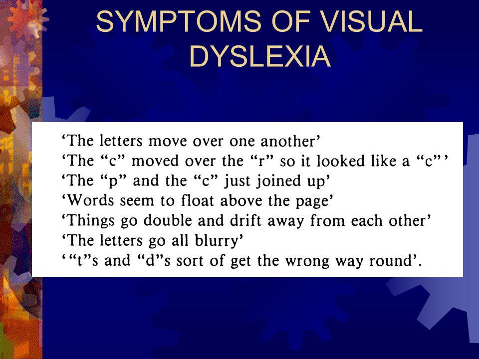 SYMPTOMS OF VISUAL DYSLEXIA
