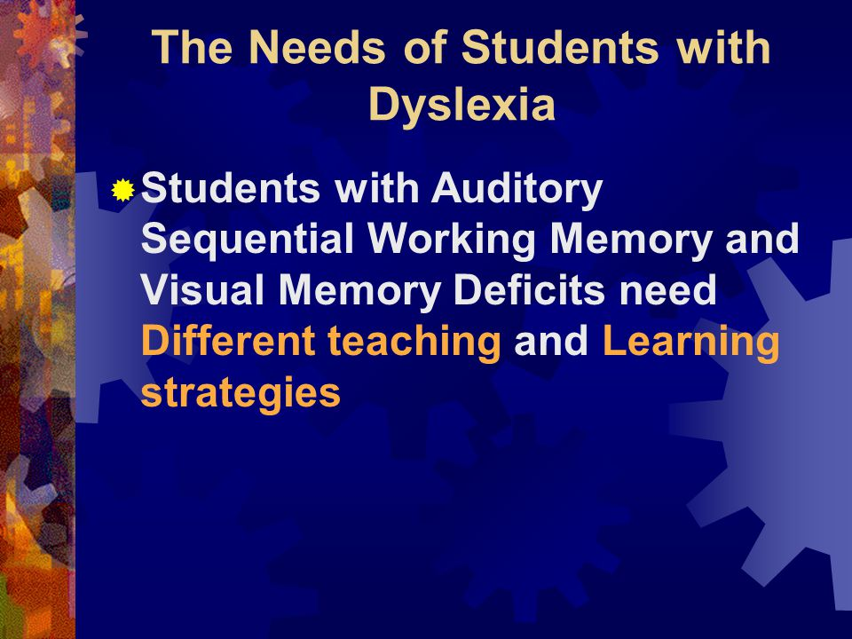 The Needs of Students with Dyslexia