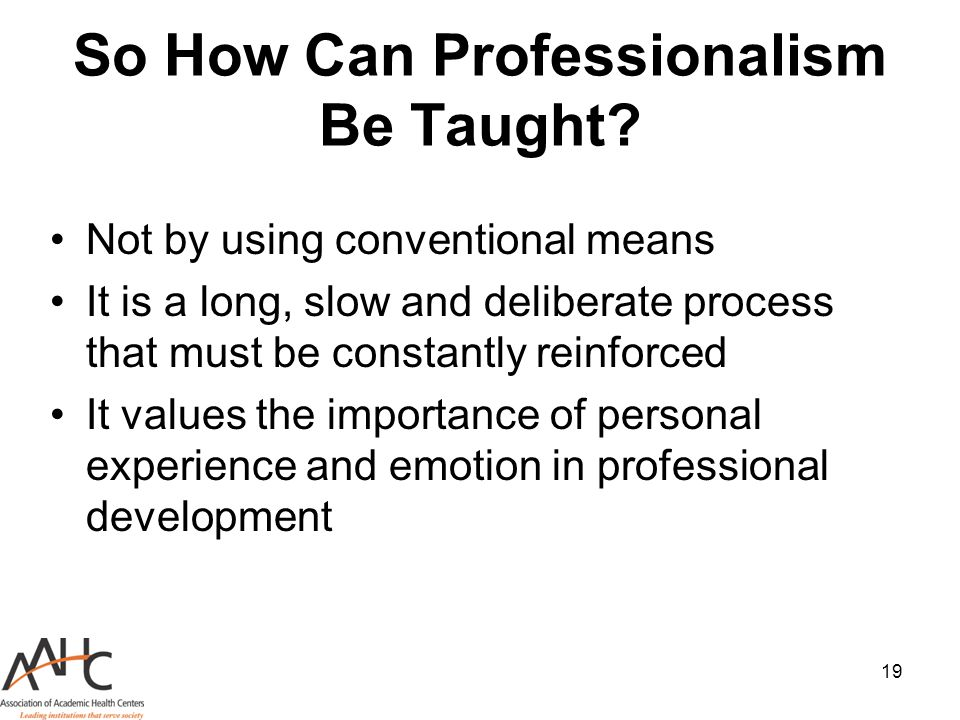 So How Can Professionalism Be Taught