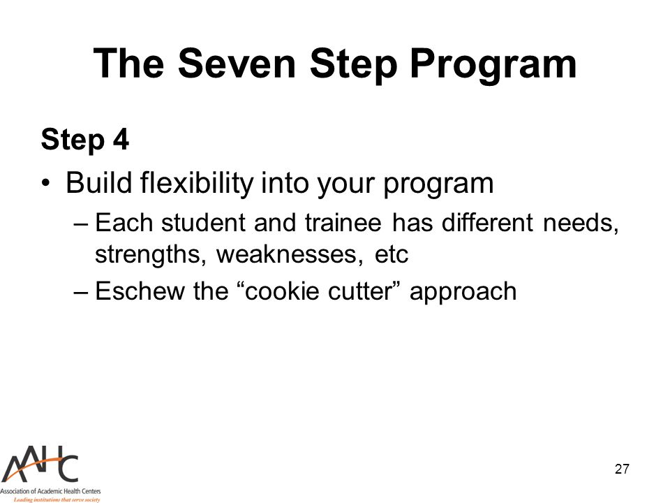 The Seven Step Program Step 4 Build flexibility into your program