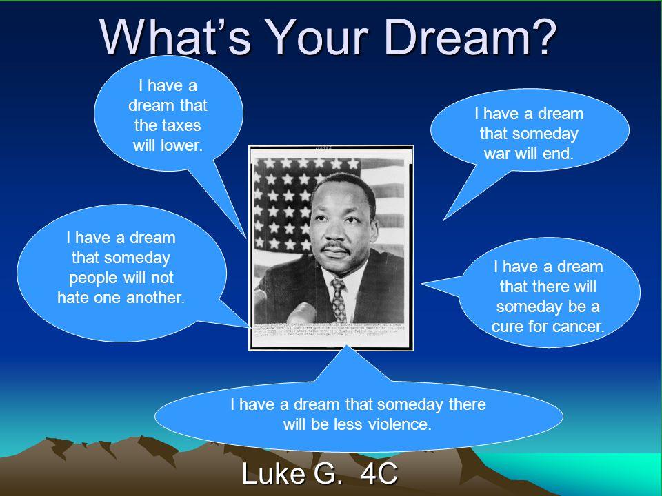What's Your Dream Luke G. 4C