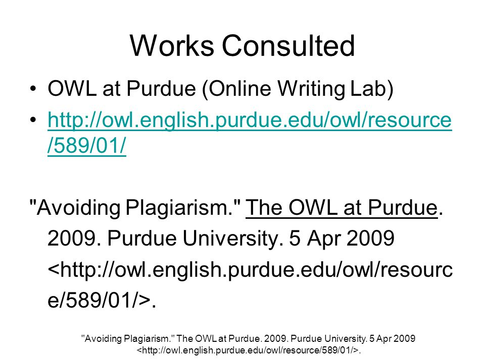 Works Consulted OWL at Purdue (Online Writing Lab)