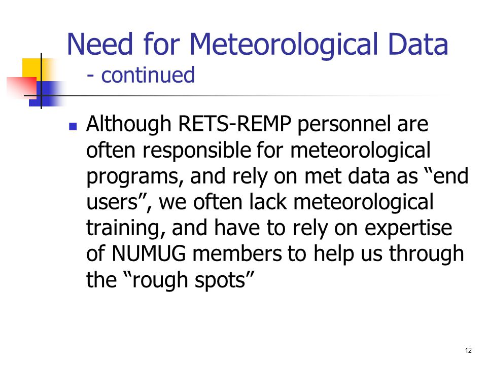 Need for Meteorological Data - continued