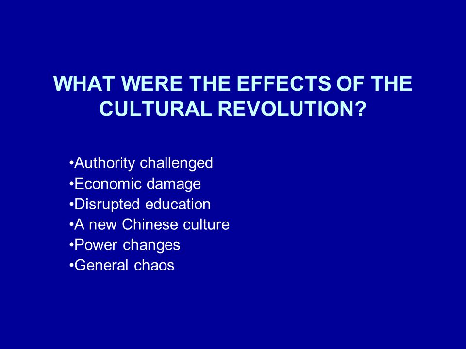WHAT WERE THE EFFECTS OF THE CULTURAL REVOLUTION