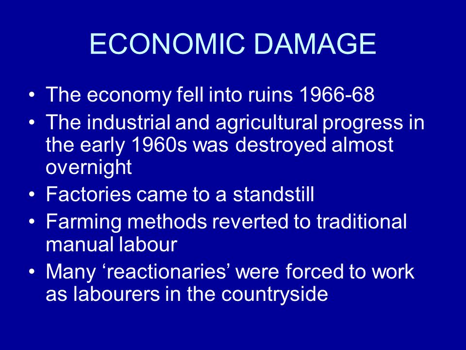ECONOMIC DAMAGE The economy fell into ruins 1966-68