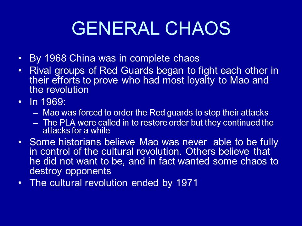 GENERAL CHAOS By 1968 China was in complete chaos