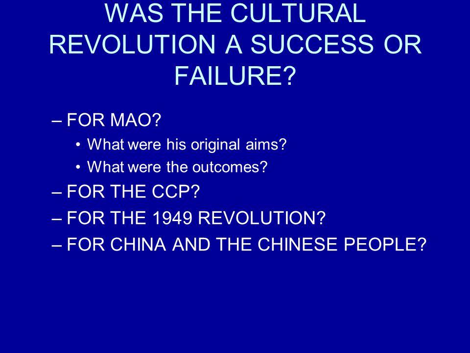 WAS THE CULTURAL REVOLUTION A SUCCESS OR FAILURE