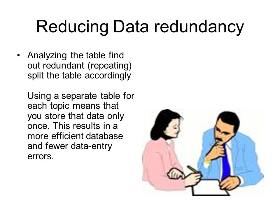 Reducing Data redundancy