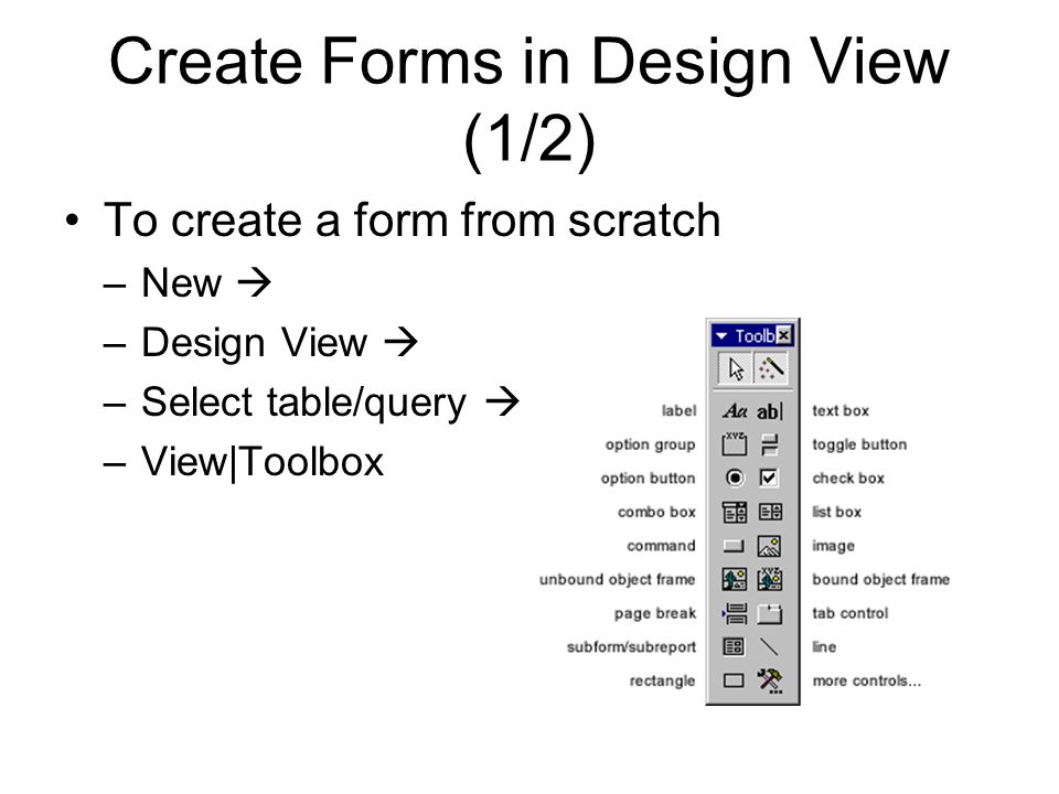 Create Forms in Design View (1/2)