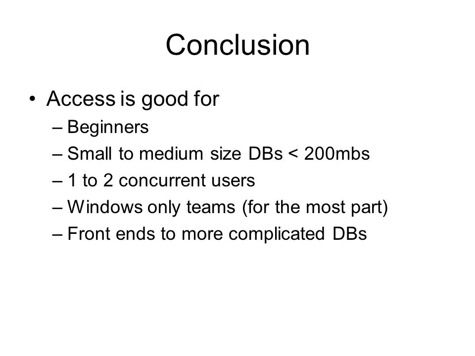 Conclusion Access is good for Beginners