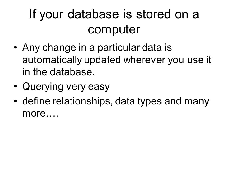 If your database is stored on a computer