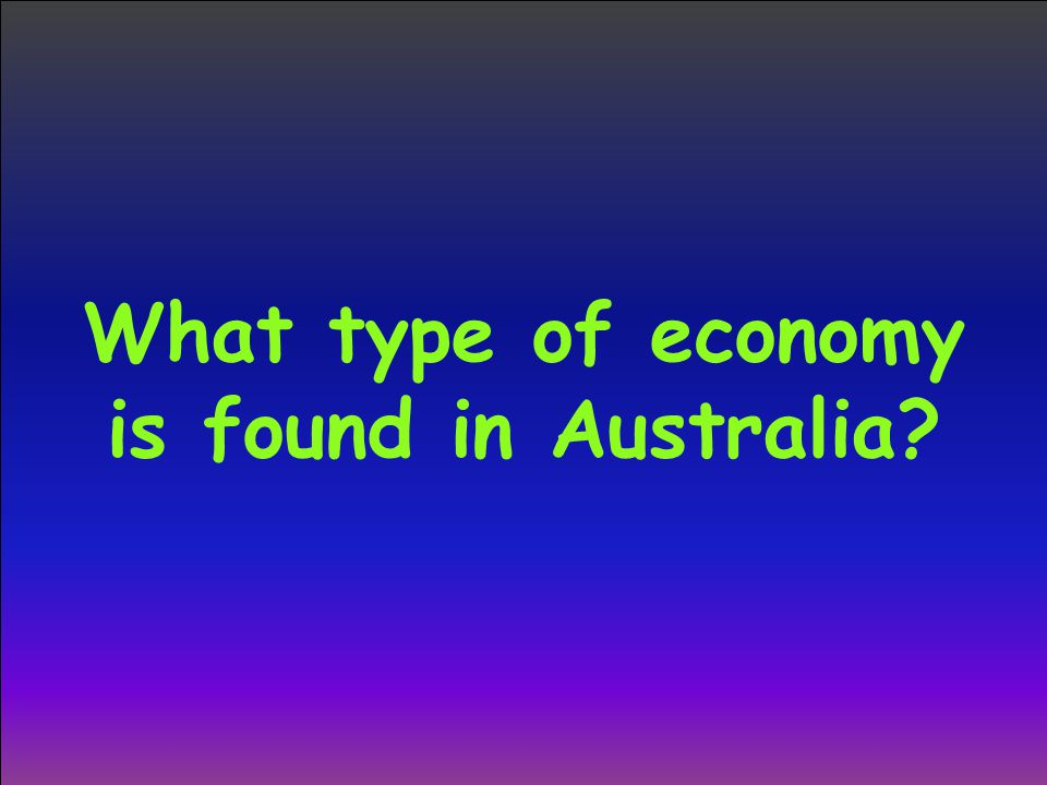 What type of economy is found in Australia